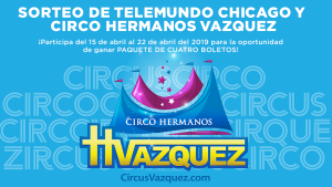 Gana boletos para el Circo Hermanos Vázquez en Chicago